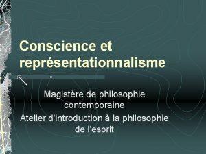 Conscience et reprsentationnalisme Magistre de philosophie contemporaine Atelier