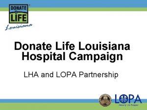 Donate Life Louisiana Hospital Campaign LHA and LOPA