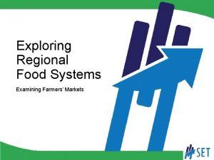 Exploring Regional Food Systems Examining Farmers Markets Exploring