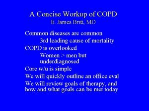 A Concise Workup of COPD E James Britt