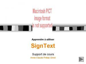 Apprendre utiliser Sign Text Support de cours AnneClaude