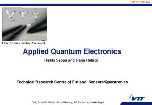 CONFIDENTIAL TEA Thermo Electric Avalance Applied Quantum Electronics