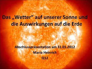 Das Wetter auf unserer Sonne und die Auswirkungen