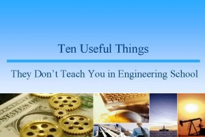 Ten Useful Things They Dont Teach You in