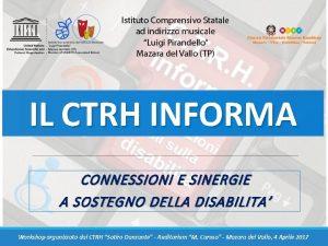 IL CTRH INFORMA CONNESSIONI E SINERGIE A SOSTEGNO