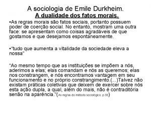 A sociologia de Emile Durkheim A dualidade dos