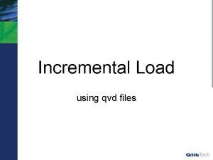 Incremental Load using qvd files Incremental Load Differential