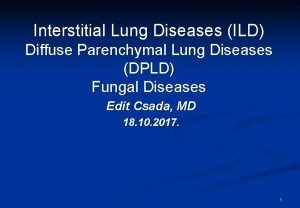 Interstitial Lung Diseases ILD Diffuse Parenchymal Lung Diseases