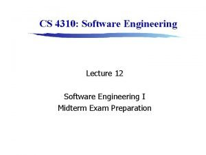 CS 4310 Software Engineering Lecture 12 Software Engineering