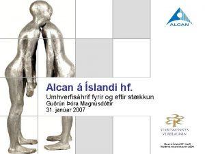 Alcan slandi hf Umhverfishrif fyrir og eftir stkkun