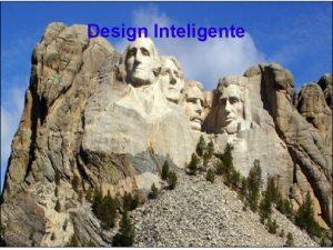Design Inteligente O que design inteligente Design inteligente