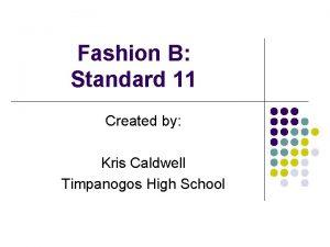 Fashion B Standard 11 Created by Kris Caldwell