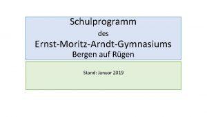 Schulprogramm des ErnstMoritzArndtGymnasiums Bergen auf Rgen Stand Januar