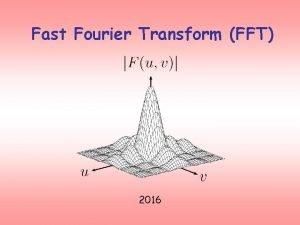 Fast Fourier Transform FFT 2016 Sinyal Biasanya diukur