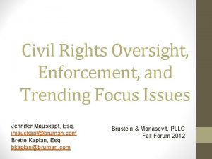 Civil Rights Oversight Enforcement and Trending Focus Issues