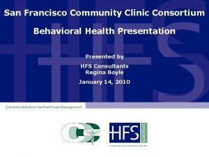 San Francisco Community Clinic Consortium Behavioral Health Presentation