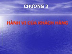 CHNG 3 HNH VI CA KHCH HNG Bi