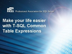 Make your life easier with TSQL Common Table