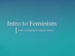 Intro to Feminism Unit 1 Feminism Feminist Theory