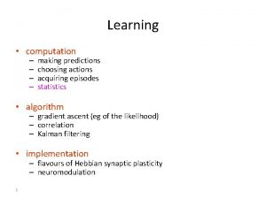 Learning computation making predictions choosing actions acquiring episodes