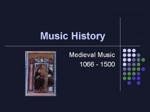 Music History Medieval Music 1066 1500 A Medieval