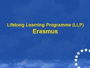 Lifelong Learning Programme LLP Erasmus AB Eitim ve