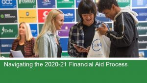Navigating the 2020 21 Financial Aid Process Navigating