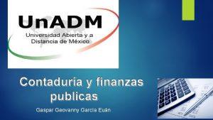 Contadura y finanzas publicas Gaspar Geovanny Garca Eun