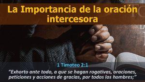 La Importancia de la oracin intercesora 1 Timoteo