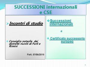 SUCCESSIONI internazionali e CSE Incontri di studio v