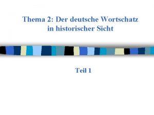 Thema 2 Der deutsche Wortschatz in historischer Sicht