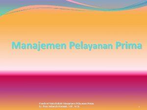 Manajemen Pelayanan Prima Handout Mata Kuliah Manajemen Pelayanan