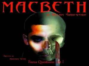 Focus Questions Act I Focus Questions Macbeth Focus