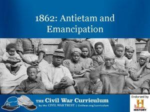 1862 Antietam and Emancipation Antietam Emancipation Activity Pick