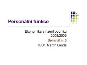 Personln funkce Ekonomika a zen podniku 20082009 Semin