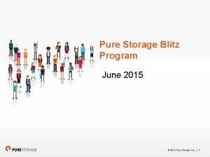 Pure Storage Blitz Program June 2015 2013 Pure