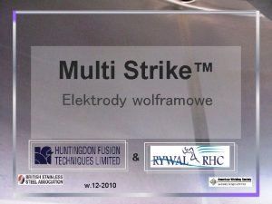Multi Strike Elektrody wolframowe w 12 2010 Multi