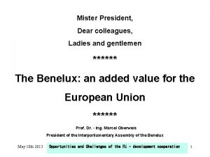 Mister President Dear colleagues Ladies and gentlemen The