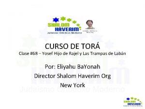 CURSO DE TOR Clase 68 Yosef Hijo de