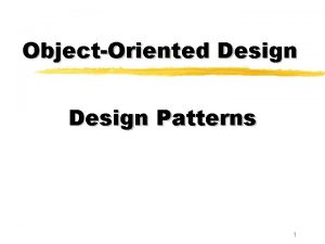 ObjectOriented Design Patterns 1 Design Patterns 4 Reuse