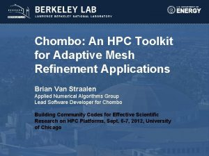 Chombo An HPC Toolkit for Adaptive Mesh Refinement