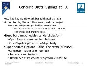 Concerto Digital Signage at FLC FLC has had