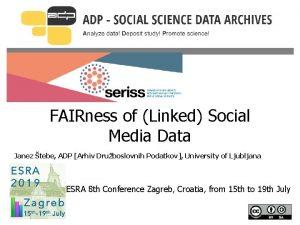 FAIRness of Linked Social Media Data Janez tebe
