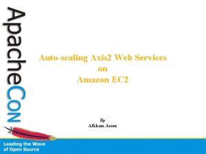 Autoscaling Axis 2 Web Services on Amazon EC