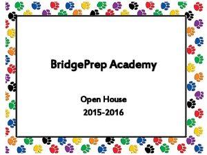 Bridge Prep Academy Open House 2015 2016 How