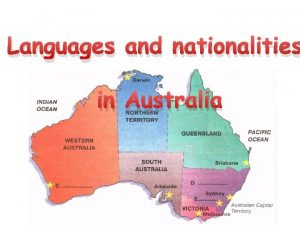 Languages and nationalities in Australia Australia is a