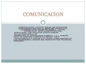 COMUNICACION COMUNICACIN INCLUYE TODAS LAS FUNCIONES REALIZADAS PARA