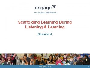 Scaffolding Learning During Listening Learning Session 4 2014