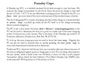 Faraday Cups A Faraday cup FC is a