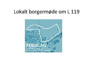 Lokalt borgermde om L 119 Offentlig adgang til